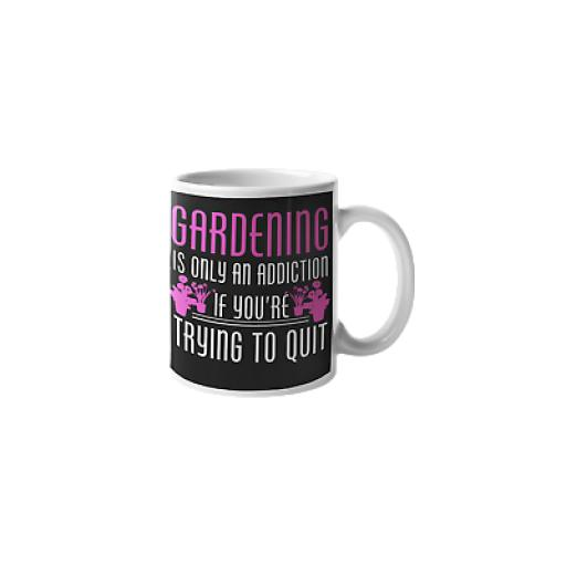 Gardening Only Addiction If Trying To Quit 11 oz Ceramic Mug Funny Gardener Gift