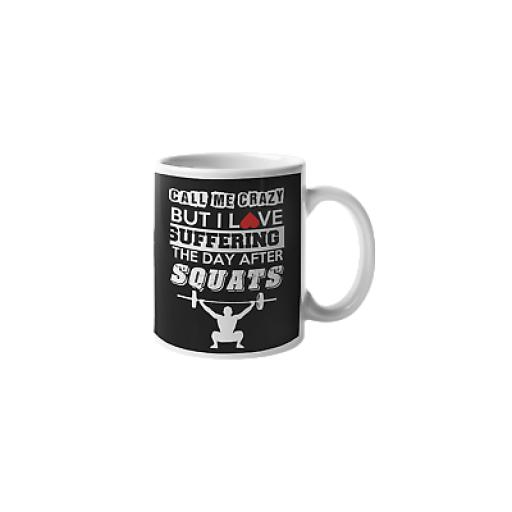 Suffering After Squats 11 oz Mug Ceramic Novelty Design Gift For Fitness Lovers