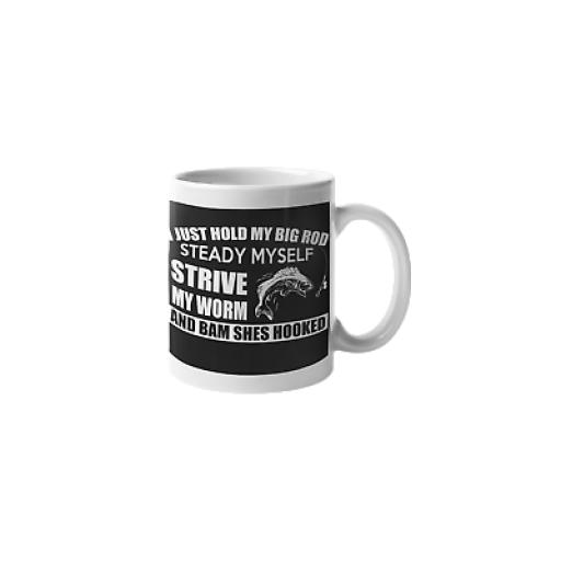 Hold Big Rod Steady Strive My Worm 11 oz Mug Novelty Fishing Funny Humour Gift