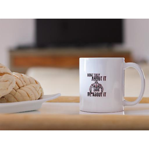 Dont Talk About It Be About It 11oz Mug Novelty Design Gift For Gym Goer
