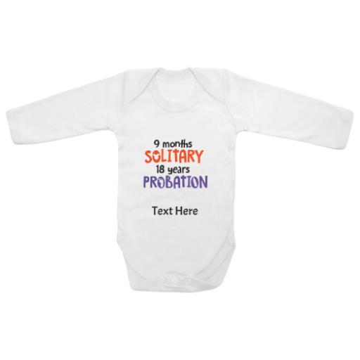 9 Months Solitary 18 Years Probation White Longsleeve Baby Grow