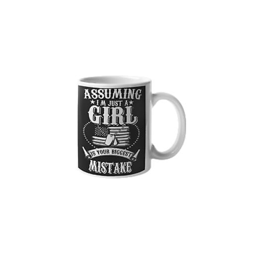 Assuming I'm Just A Girl Your Biggest Mistake 11 oz Ceramic Mug Women Military