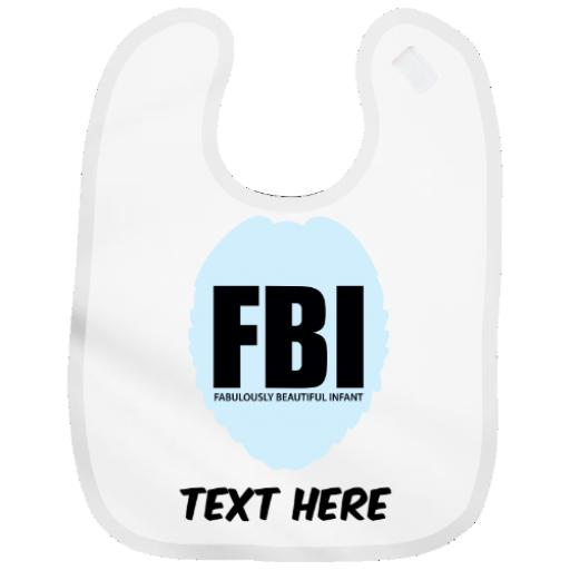 Personalised Baby Bib Boy or Girl Funny FBI Badge Design Ideal Gift - Add Name
