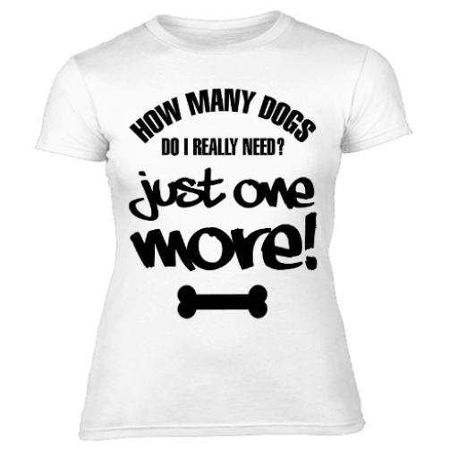 How Many Dogs Do Need Womens T Shirts
