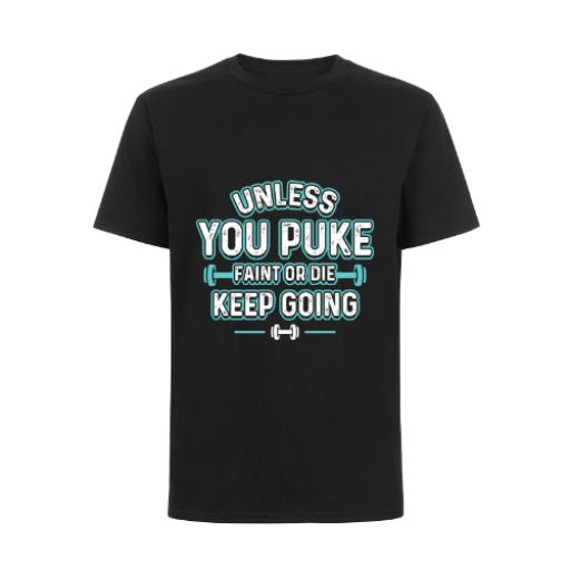 Puke Faint Die Keep Going BC Exact 150 T-Shirt