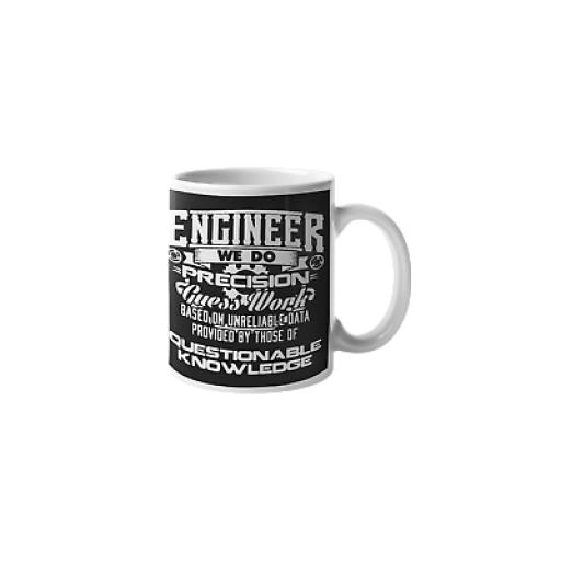 Engineer Precision Guess Work? Questionable Knowledge 11 oz Mug