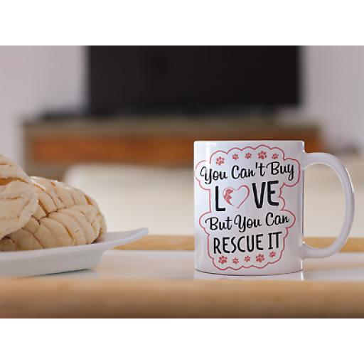 Cant Buy Love But You Can Rescue It 11oz Mug Ceramic Novelty Animal Rescue Gift