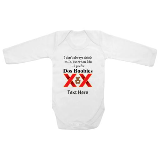 Don't Drink Milk Prefer Dos Boobies White Longsleeve Baby Grow
