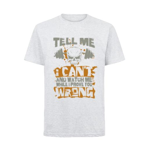 Tell Me Cant Watch Me Prove You Wrong T-Shirt