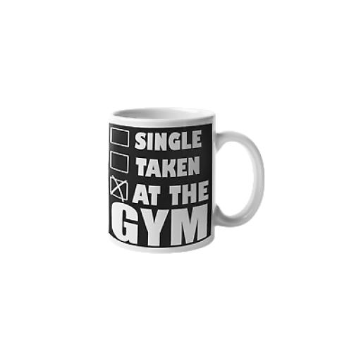 Single Taken At The Gym 11 oz Mug Ceramic Novelty Design Gift For Fitness Lovers