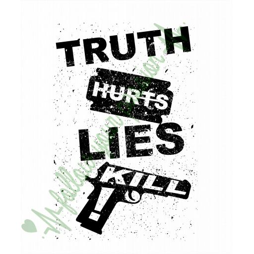 Truth Hurts Lies Kill Sweatshirt