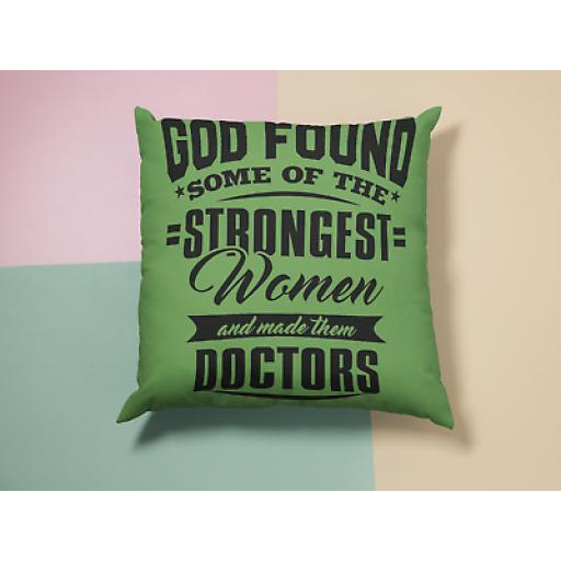 God Found Strongest Women Made Them A Doctor- Cushion-Soft Linen-Gift