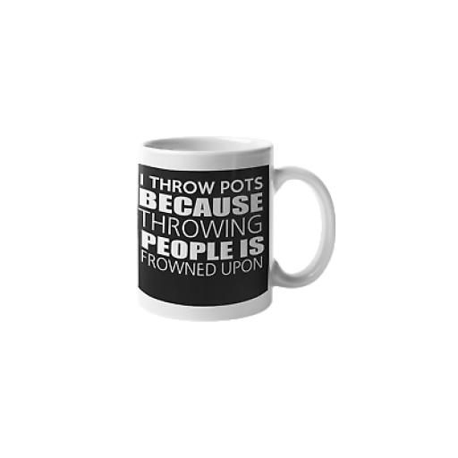 Throw Pots Pottery 11 oz Mug Ceramic Novelty Design Funny Potters Pottery Gift