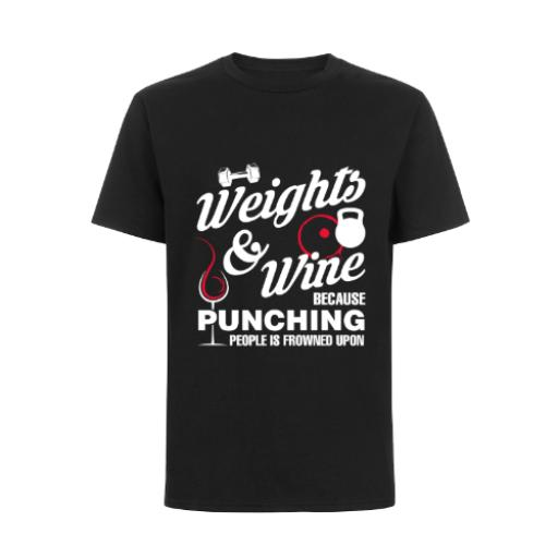 Weights Wine Because Punching People Frowned Upon T-Shirt
