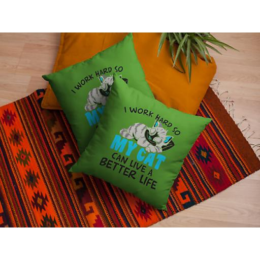 Work Hard Cat Can Live A Better Life- Cushion Cover - Novelty Gift - Cat Lovers
