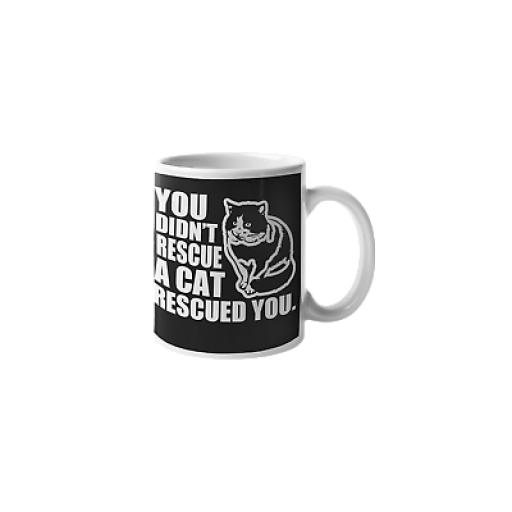 Didn't Rescue Cat 11oz Mug Ceramic Novelty Animal Rescuer Gift