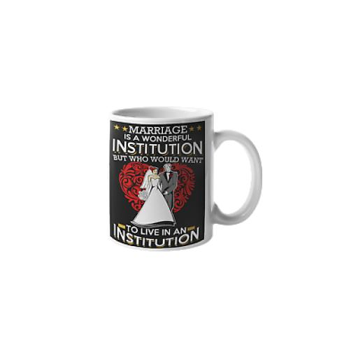 Marriage Institution 11 oz Mug Ceramic Novelty Funny Humour Newly Wed Gift