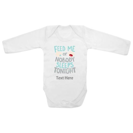 Feed Me Nobody Sleeps Tonight White Longsleeve Baby Grow