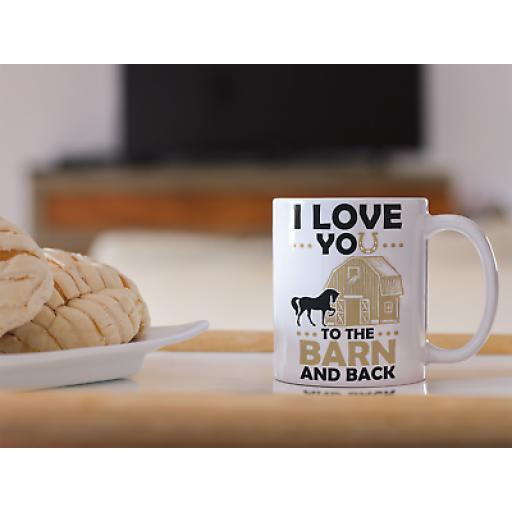 I Love You To The Barn And Back 11oz Mug Novelty Horse Rider Gift