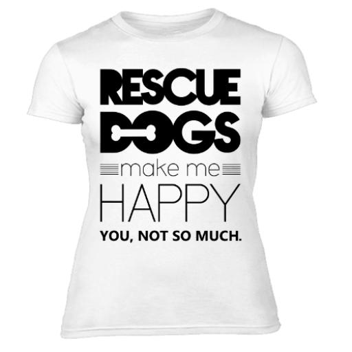 Rescue Dogs Make Me Happy Dog Lover Women's T-Shirt