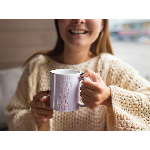Taste Good Want Recipe 11oz Mug Ceramic Novelty Gift For Girlfriend or Wife
