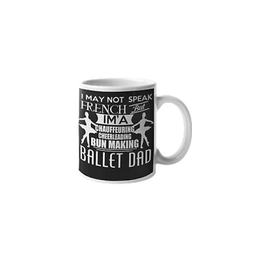 Ballet Dad 11 oz Mug Ceramic Novelty Design For Ballet Dancer Daughter Son Gift