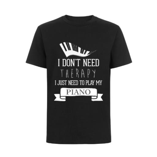 Don't Need Therapy Just My Piano T-Shirt