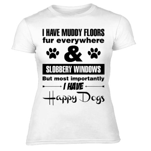 Have Muddy Floors Happy Dogs Womens T Shirt