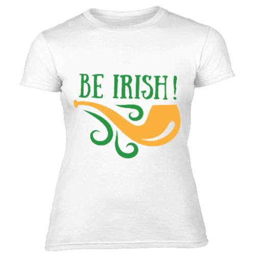 "Be Irish (featuring an Irish Dúidín ""Dublin"" Clay Pipe)T-Shirt -100% Polyester-Artist Design-Women Size 8-22"